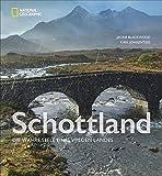 Schottland: Die wahre Seele eines wilden Landes - Bildband mit Insider-Geschichten - Eine fotografische Rundreise mit Inspirationen für den nächsten Schottland-Urlaub - Eine Autoreise durch Highlands - Karl Johaentges