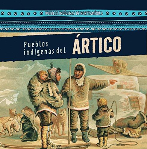 Pueblos indígenas del Ártico / Native Peoples of the Arctic