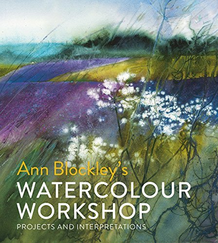 Watercolour Workshop: projects and interpretations por Ann Blockley