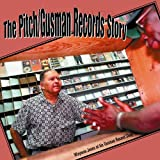 Pitch Gusman Records Story