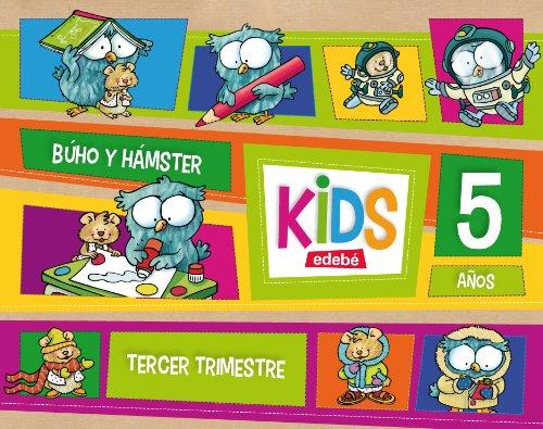 Búho y Hámster, Kids, Educación Infantil, 5 años. 3 trimestre por Obra Colectiva Edebé