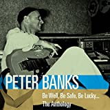 Songtexte von Peter Banks - Be Well, Be Safe, Be Lucky… the Anthology