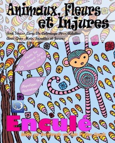 anti-stress-livre-de-coloriage-pour-adultes-avec-gros-mots-insultes-et-jurons-animaux-fleurs-et-inju