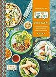 Vietnam - Toutes les bases de la cuisine vietnamienne...