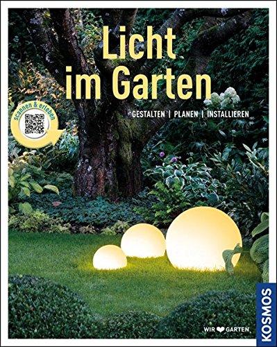 Licht im Garten (Mein Garten): Gestalten - Planen - Installieren