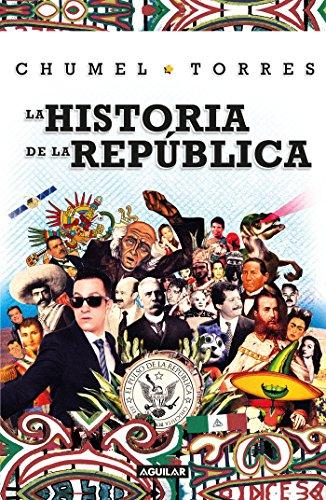 La historia de la república por Chumel Torres