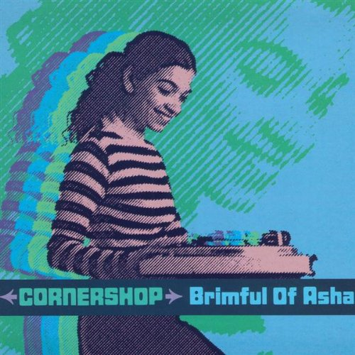 Cornershop  - Brimful of Asha (The Norman Cook Remix)
