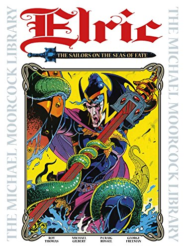 The Michael Moorcock Library Vol.2: Elric: The Sailor on the Seas of Fate