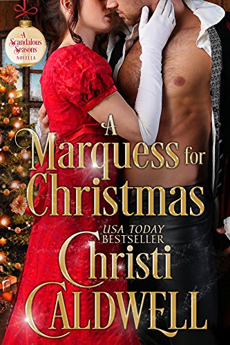 A Marquess for Christmas (Scandalous Seasons Book 5)