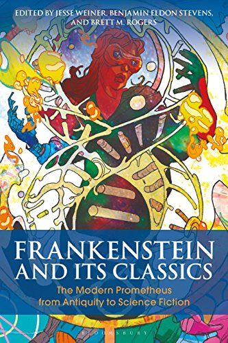 Frankenstein and Its Classics: The Modern Prometheus from Antiquity to Science Fiction (Bloomsbury Studies in Classical Reception) (English Edition) Rogers Antike