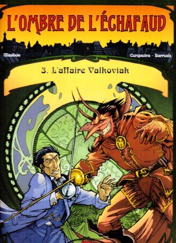 L'ombre de l'échafaud, Tome 3 : L'affaire Valkoviak