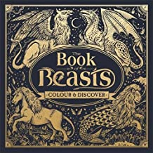 The Book of Beasts: A Compendium of Monsters, Critters and Mythical Creatures to Colour (Colouring Books)