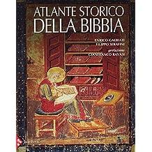 Atlante storico della Bibbia. Ediz. illustrata