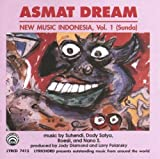 Asmat Dream: New Music Indonesia, Vol. 1 (Sunda) by Asmat Dream
