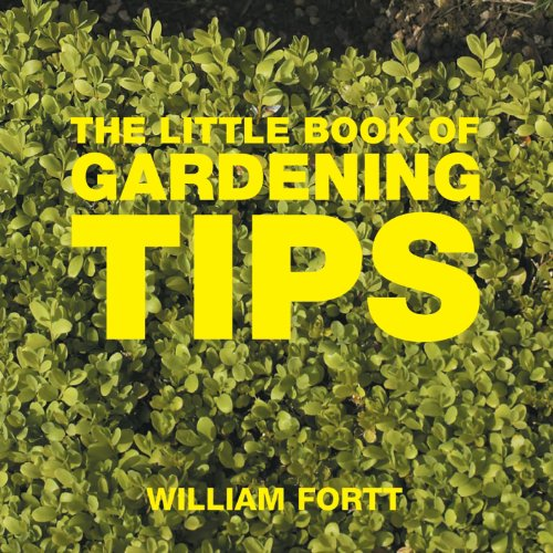 The Little Book of Gardening Tips (Little Books of Tips)