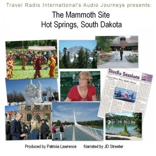 Audio Journeys: Mammoth Site of Hot Springs South Dakota -