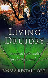 Living Druidry: Magical spirituality for the wild soul
