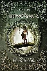 Die Mino-Saga: Mino und die Elfenherrin