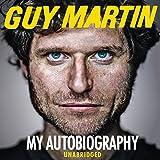 Guy Martin: My Autobiography