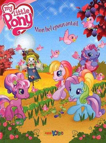 My little Pony, Tome 3 : Mon bel épouvantail par Edouard Dia