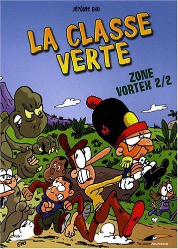 La classe verte, Tome 2 : Zone Vortex