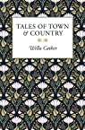 Tales of Town & Country par Cather