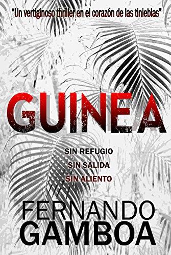 GUINEA: Un vertiginoso thriller en el corazón de las tinieblas por Fernando Gamboa