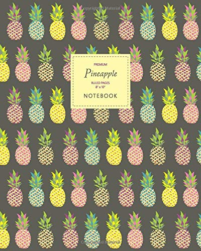 Pineapple Notebook - Ruled Pages - 8x10 - Premium: (Dark Edition) Fun notebook 192 ruled/lined pages (8x10 inches / 20.3x25.4 cm / Large Jotter)