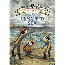The Incorrigible Children of Ashton Place: Book V: The Unmapped Sea by Maryrose Wood (2015-04-21)