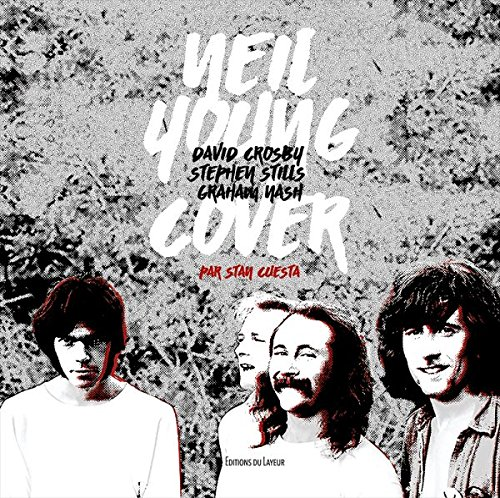 Neil Young, David Crosby, Stephen Stills, Graham Nash Cover