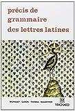 Précis de grammaire des lettres latines, seconde, 1re, terminale