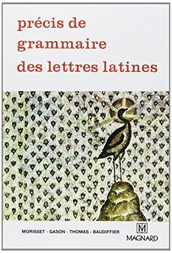 Précis de grammaire des lettres latines, seconde, 1re, terminale par Baudiffier