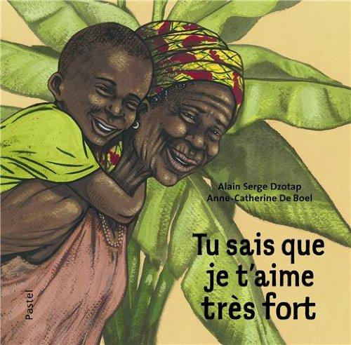 Tu sais que je t'aime très fort / Alain Serge Dzotap  