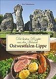 Die besten Rezepte aus der Heimat Ostwestfalen-Lippe: köstliche Klassiker der ostwestfälischen und lippischen Küche wie Pickert, deftige Eintöpfe und ... und Blindhuhn (Aus der heimischen Küche)
