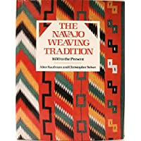 The Navajo Weaving Tradition 1650 to the Present by Alice Kaufman; Christophe...