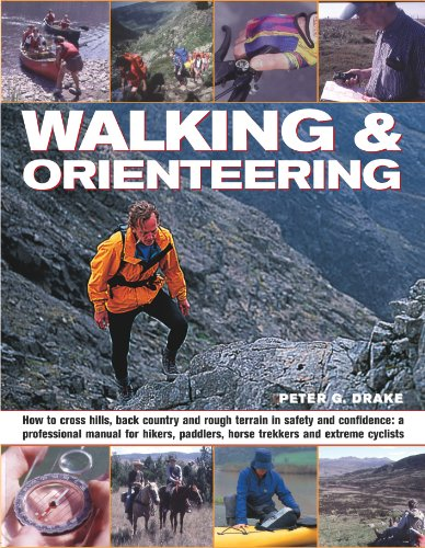 Walking and Orienteering: How to Cross Hills, Back Country and Rough Terrain in Safety and Confidence: A Professional Manual for Hikers, Paddlers, Horse Trekkers and Extreme Cyclists Cross Trekker