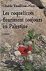 Les coquelicots fleurissent toujours en Palestine par Tuaillon-Nass