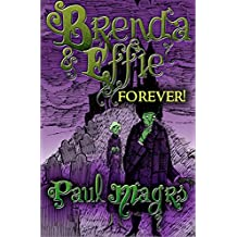 Brenda and Effie Forever! (The Brenda and Effie Mysteries Book 6)