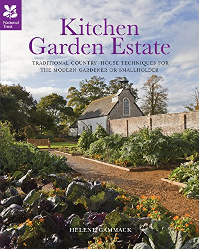 Kitchen Garden Estate: Self-sufficiency Inspired by Country Estates of the Past by Helene Gammack (4-Apr-2012) Hardcover