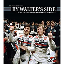 By Walter's Side: Röhrl and Geistdörfer: The Dreamteam of Rallying