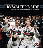 By Walters Side: Röhrl and Geistdörfer: The Dreamteam of Rallying