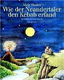 Wie der Neandertaler den Kebab erfand - Jossi Abulafja