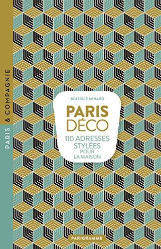 Paris déco - 110 adresses stylées pour la maison