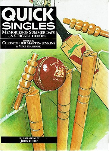 Quick Singles: Memories of Summer Days and Cricket Heroes por Christopher Martin-Jenkins