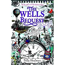 The Wells Bequest by Polly Shulman (5-Sep-2013) Paperback