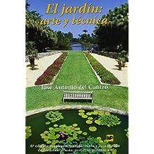 El jardín: Arte y técnica. (6ª ed. Ampl. Act.)