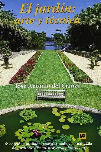 El jardín: Arte y técnica. (6ª ed. Ampl. Act.) por José A. Cañizo Perate