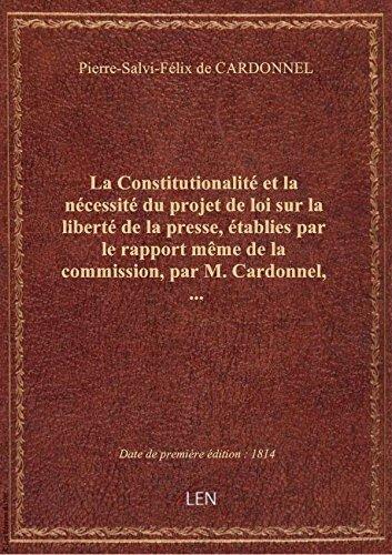 La Constitutionalité et la nécessité du projet de loi sur la liberté de la presse, établies par le r par Pierre-Salvi-Félix d