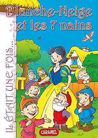 Blanche-Neige et les 7 nains: Contes et Histoires pour