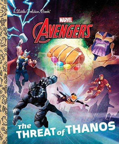 The Threat of Thanos (Marvel Avengers) (Marvel's Avengers: Little Golden Books)